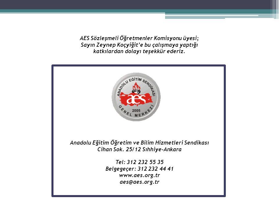 AES Sözleşmeli Öğretmenler Komisyonu üyesi; Sayın Zeynep Koçyiğit'e bu çalışmaya yaptığı katkılardan dolayı teşekkür ederiz. Anadolu Eğitim Öğretim ve