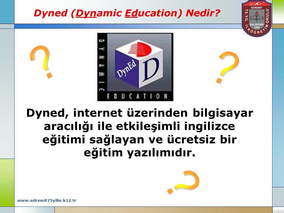 www.edremit75yilio.k12.tr Dyned (Dynamic Education) Nedir?.