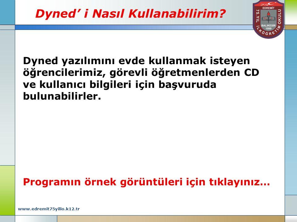 www.edremit75yilio.k12.tr DYNED' in AMACI NEDİR? Giriş Ekranı