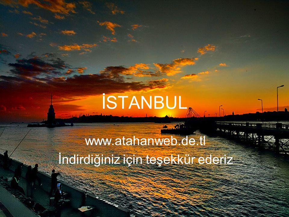 İSTANBUL www.atahanweb.de.tl İndirdiğiniz için teşekkür ederiz