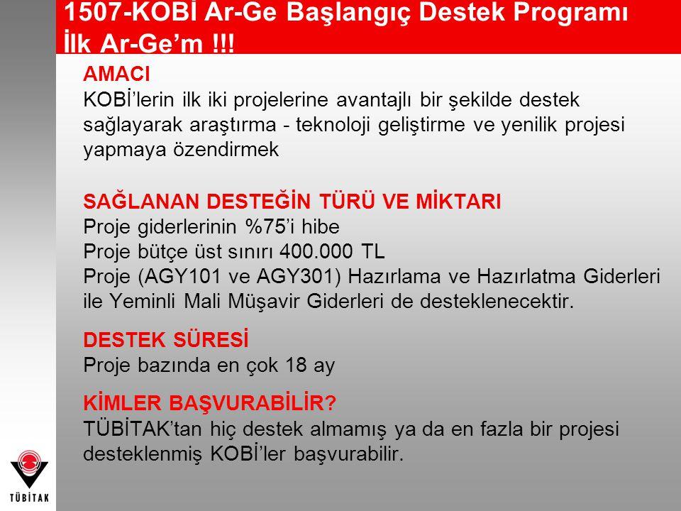 1507-KOBİ Ar-Ge Başlangıç Destek Programı İlk Ar-Ge'm !!! AMACI KOBİ'lerin ilk iki projelerine avantajlı bir şekilde destek sağlayarak araştırma - tek