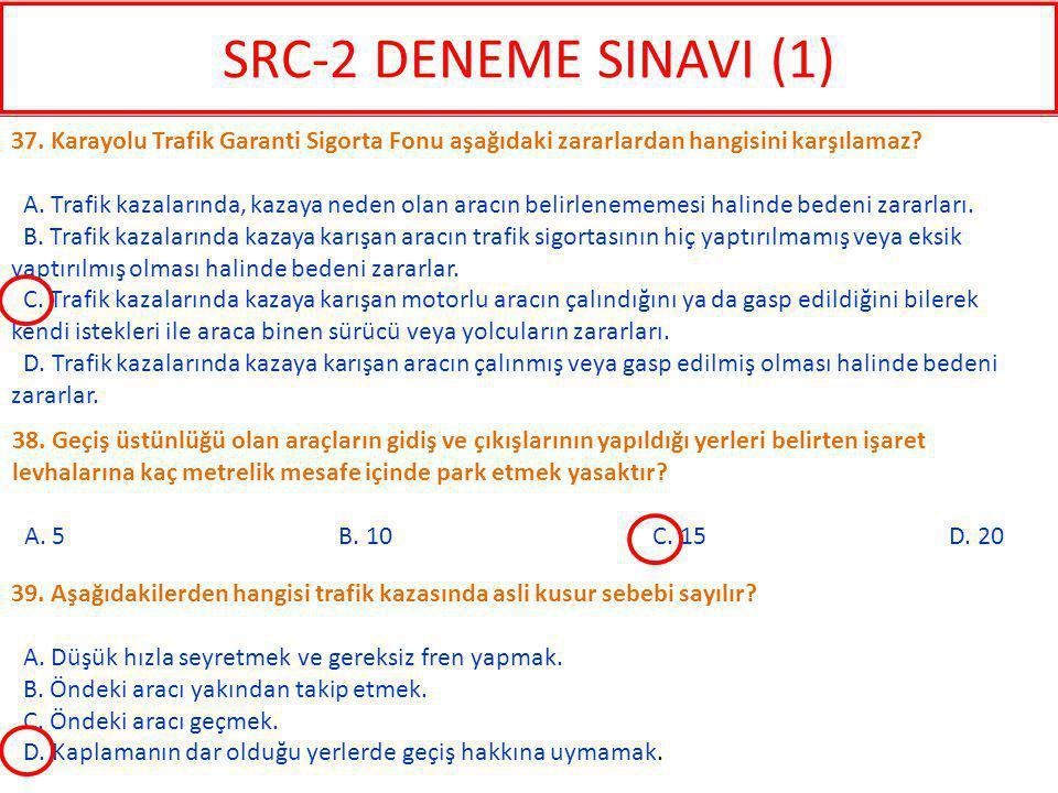 39. Aşağıdakilerden hangisi trafik kazasında asli kusur sebebi sayılır? A. Düşük hızla seyretmek ve gereksiz fren yapmak. B. Öndeki aracı yakından tak