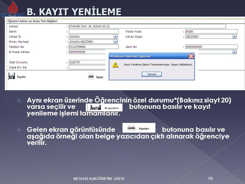  Aynı ekran üzerinde Öğrencinin özel durumu*(Bakınız slayt 20) varsa seçilir ve butonuna basılır ve kayıt yenileme işlemi tamamlanır.  Gelen ekran g