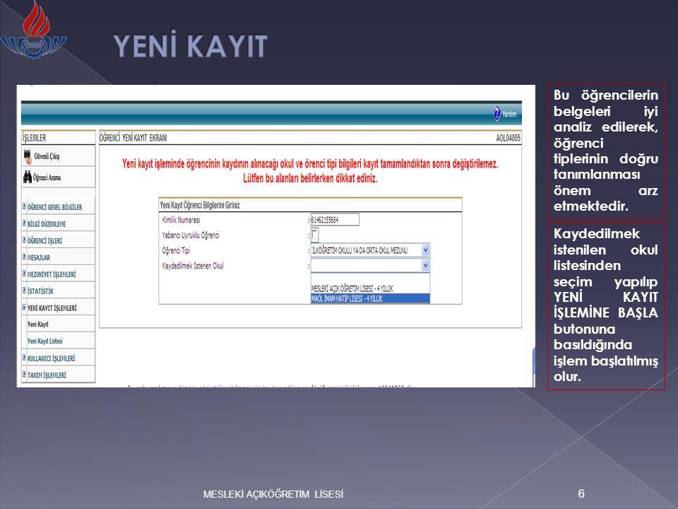 MESLEKİ AÇIKÖĞRETİM LİSESİ 7 Bu aşamadan sonra seçilen öğrenci tipine göre bir kayıt ekranı ile karşılaşılır.