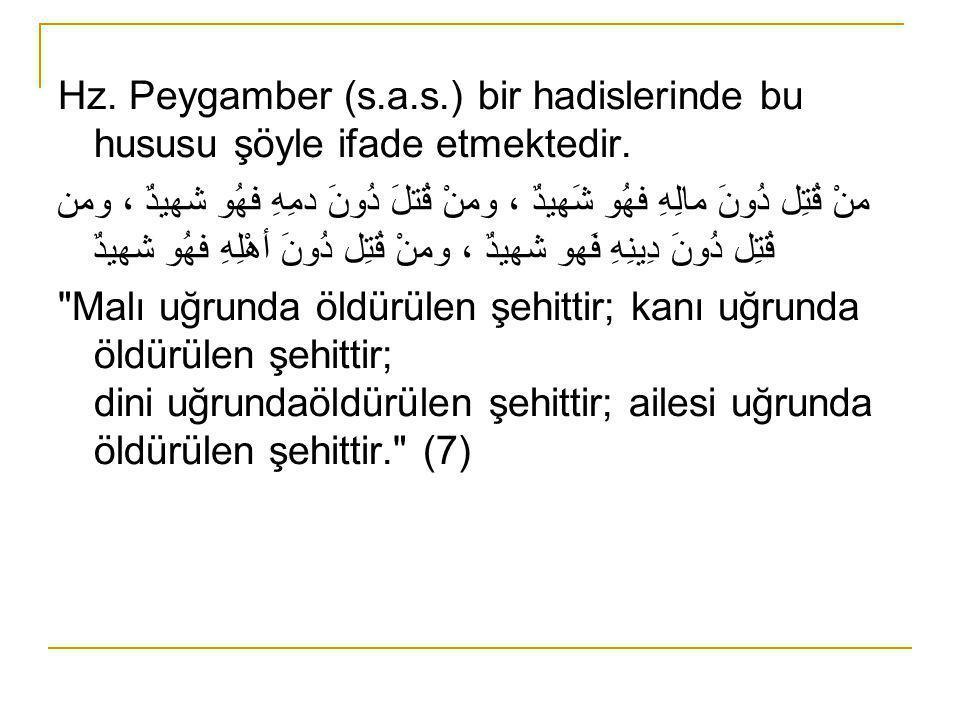 Hz.Peygamber (s.a.s.) bir hadislerinde bu hususu şöyle ifade etmektedir.