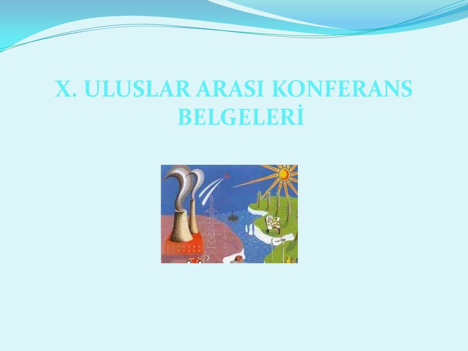 X. ULUSLAR ARASI KONFERANS BELGELERİ