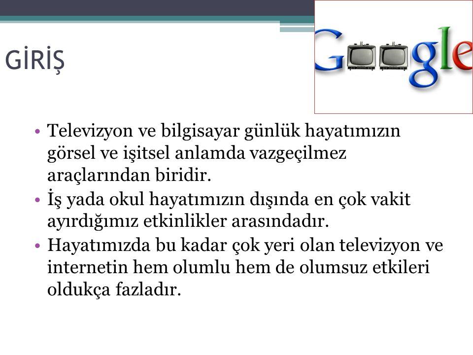 TELEVİZYON •Televizyon günümüzde en yaygın kullanılan, -neredeyse her evde birden fazla bulunan- iletişim aracıdır.