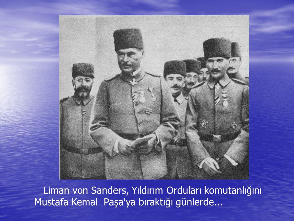 Osmanlı Ordusu Baş kumandanı Liman Von SANDERS
