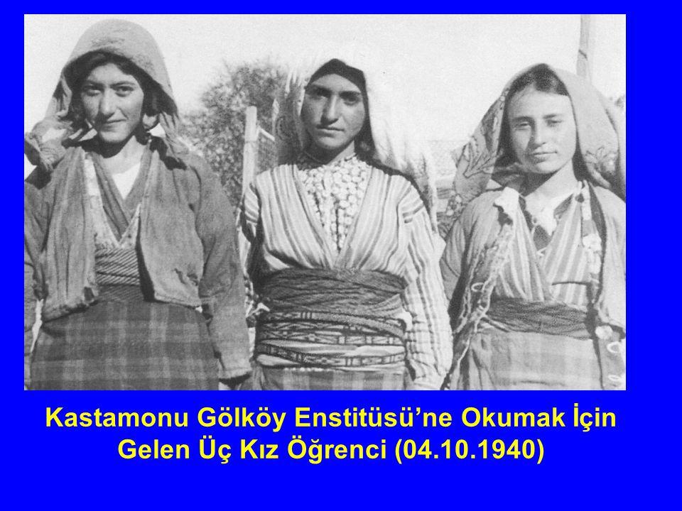 Kastamonu Gölköy Enstitüsü'ne Okumak İçin Gelen Üç Kız Öğrenci (04.10.1940)