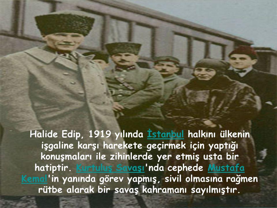 Halide Edip, 1919 yılında İstanbul halkını ülkenin işgaline karşı harekete geçirmek için yaptığı konuşmaları ile zihinlerde yer etmiş usta bir hatipti