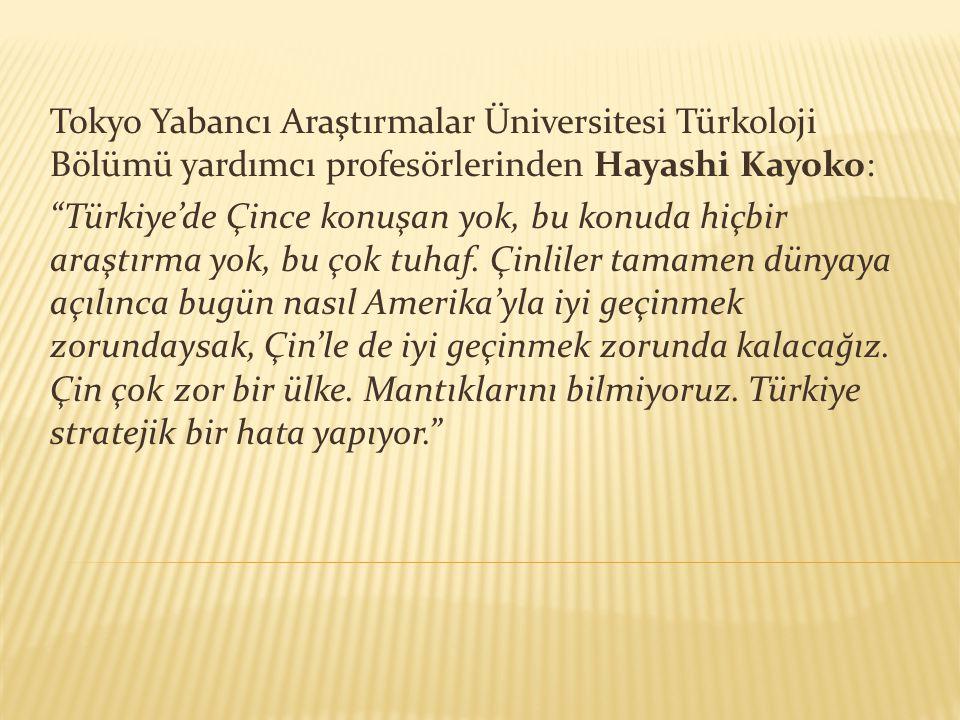 """Tokyo Yabancı Araştırmalar Üniversitesi Türkoloji Bölümü yardımcı profesörlerinden Hayashi Kayoko: """"Türkiye'de Çince konuşan yok, bu konuda hiçbir ara"""