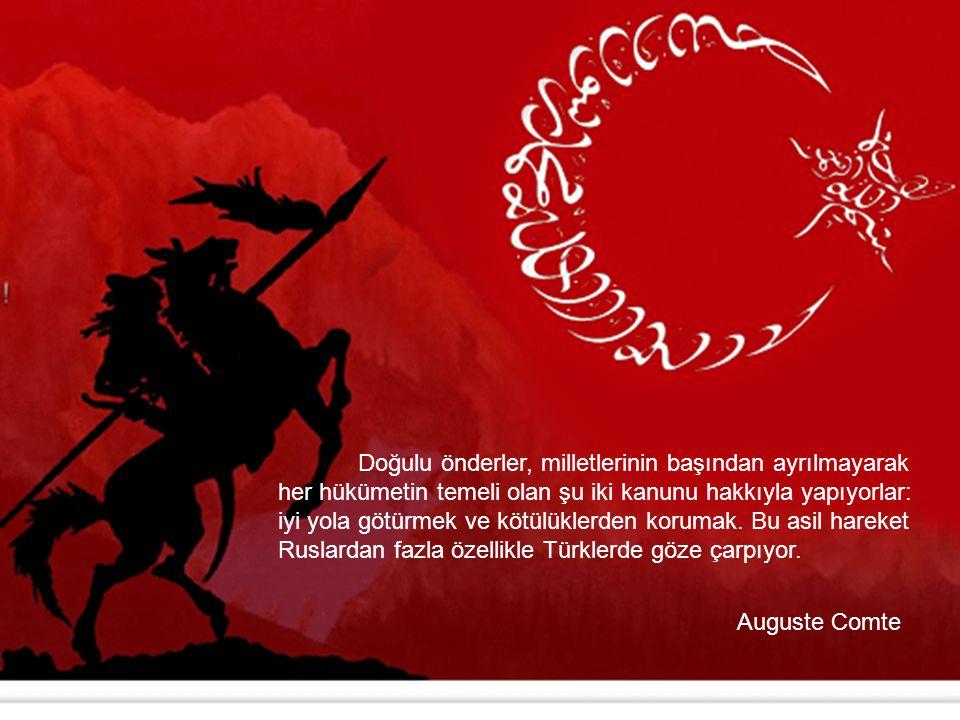 Türkler yaman binicidirler.Türkler hücumunda düşmanı bir yaprak gibi çevirip bozarlar.