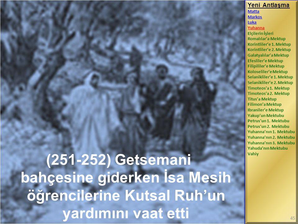 (251-252) Getsemani bahçesine giderken İsa Mesih öğrencilerine Kutsal Ruh'un yardımını vaat etti Yeni Antlaşma Matta Markos Luka Yuhanna Elçilerin İşl