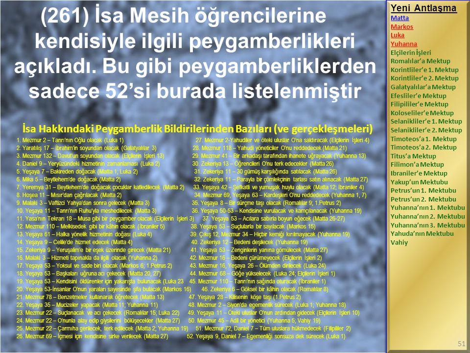 İsa Hakkındaki Peygamberlik Bildirilerinden Bazıları (ve gerçekleşmeleri) 1. Mezmur 2 – Tanrı'nın Oğlu olacak (Luka 1) 27. Mezmur 2-Yahudiler ve öteki