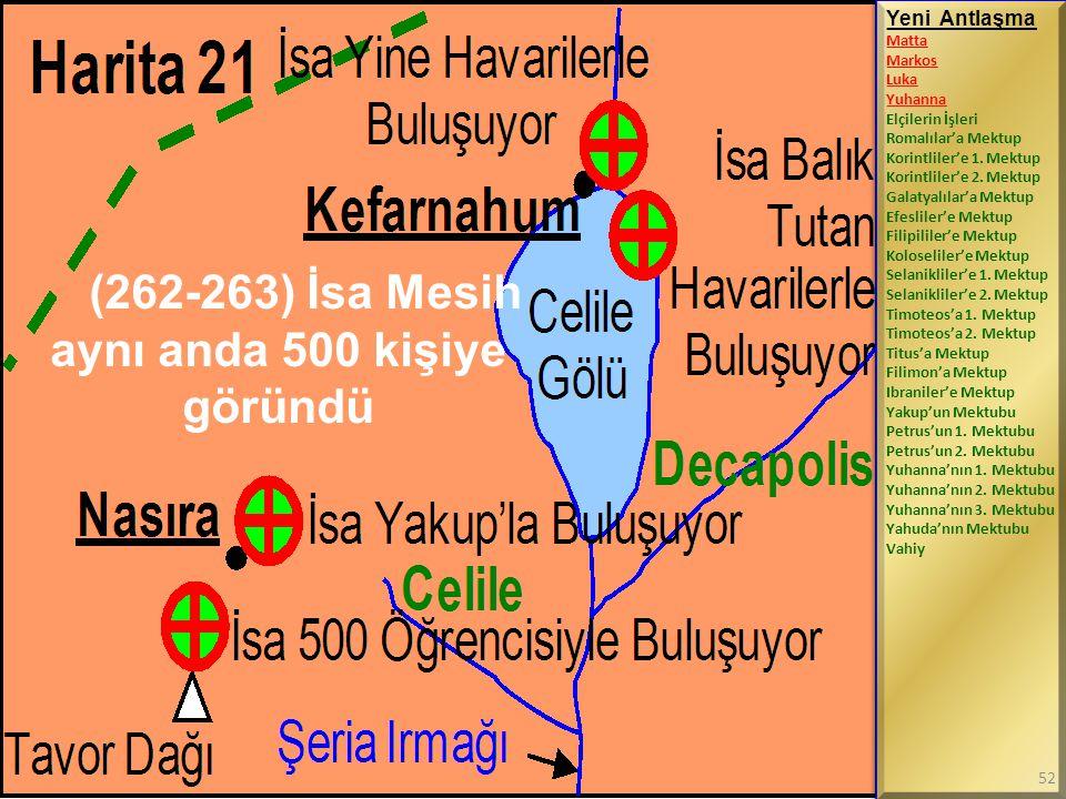 (262-263) İsa Mesih aynı anda 500 kişiye göründü Yeni Antlaşma Matta Markos Luka Yuhanna Elçilerin İşleri Romalılar'a Mektup Korintliler'e 1. Mektup K