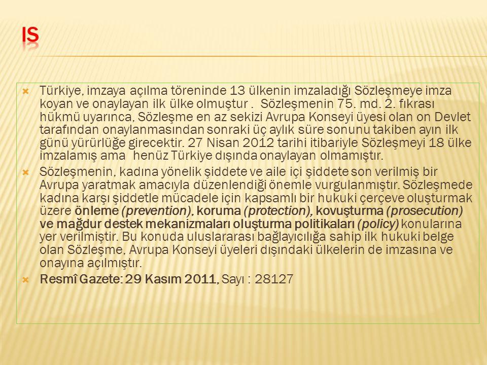  Türkiye, imzaya açılma töreninde 13 ülkenin imzaladığı Sözleşmeye imza koyan ve onaylayan ilk ülke olmuştur.