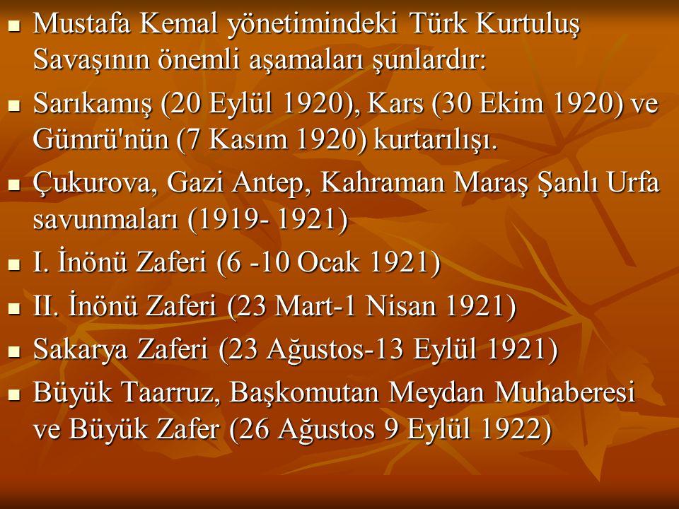  Mustafa Kemal yönetimindeki Türk Kurtuluş Savaşının önemli aşamaları şunlardır:  Sarıkamış (20 Eylül 1920), Kars (30 Ekim 1920) ve Gümrü'nün (7 Kas