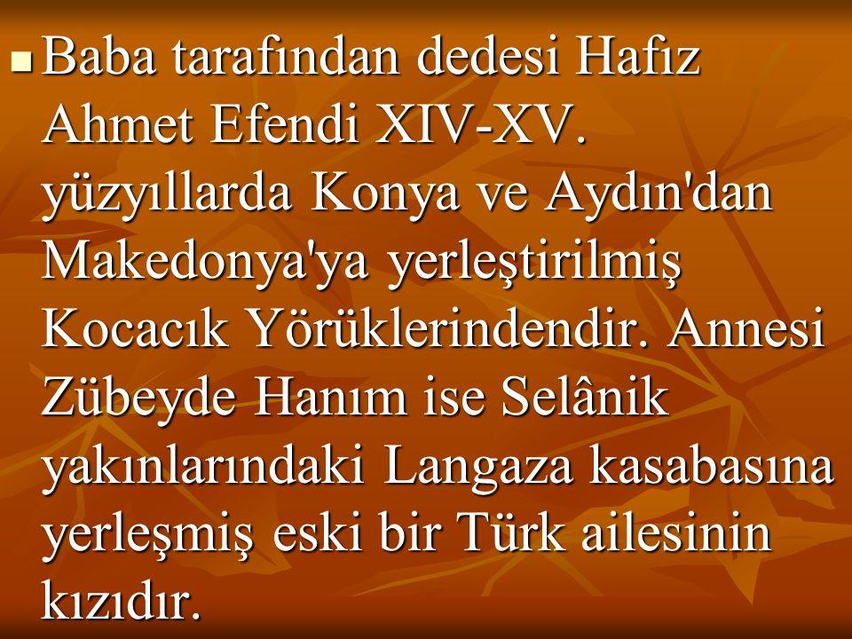  Baba tarafından dedesi Hafız Ahmet Efendi XIV-XV. yüzyıllarda Konya ve Aydın'dan Makedonya'ya yerleştirilmiş Kocacık Yörüklerindendir. Annesi Zübeyd