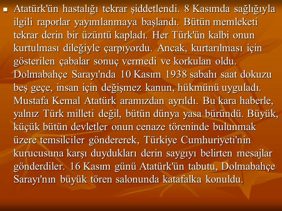 Atatürk'ün hastalığı tekrar şiddetlendi. 8 Kasımda sağlığıyla ilgili raporlar yayımlanmaya başlandı. Bütün memleketi tekrar derin bir üzüntü kapladı