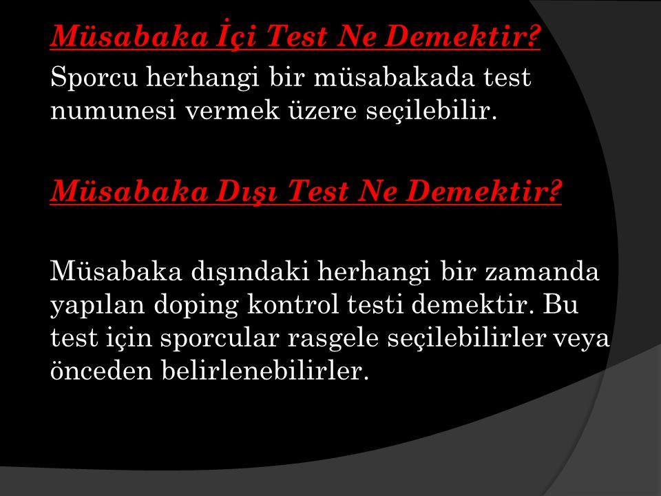 Müsabaka İçi Test Ne Demektir.