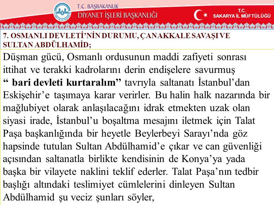 T.C. SAKARYA İL MÜFTÜLÜĞÜ 7. OSMANLI DEVLETİ'NİN DURUMU, ÇANAKKALE SAVAŞI VE SULTAN ABDÜLHAMİD; Düşman gücü, Osmanlı ordusunun maddi zafiyeti sonrası