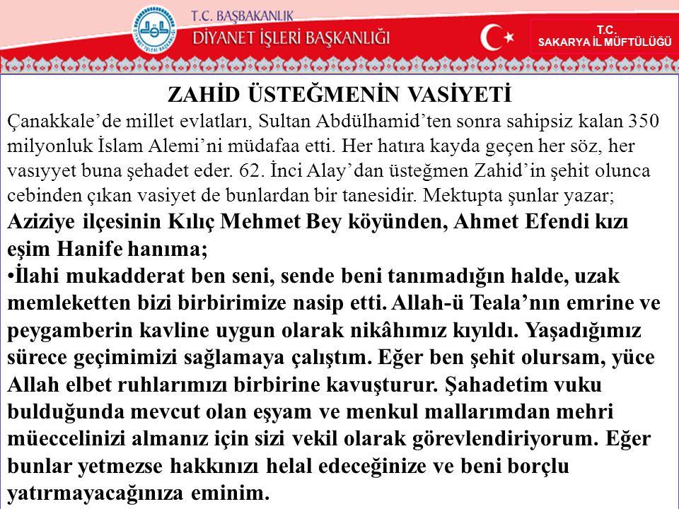 T.C. SAKARYA İL MÜFTÜLÜĞÜ ZAHİD ÜSTEĞMENİN VASİYETİ Çanakkale'de millet evlatları, Sultan Abdülhamid'ten sonra sahipsiz kalan 350 milyonluk İslam Alem