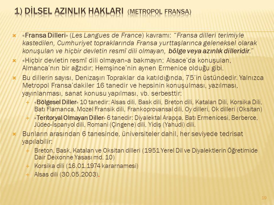 """ «Fransa Dilleri» (Les Langues de France) kavramı: """"Fransa dilleri terimiyle kastedilen, Cumhuriyet topraklarında Fransa yurttaşlarınca geleneksel ol"""