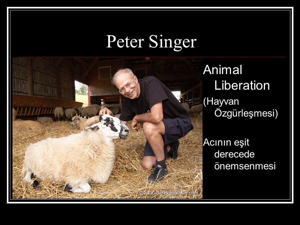 Peter Singer Animal Liberation (Hayvan Özgürleşmesi) Acının eşit derecede önemsenmesi