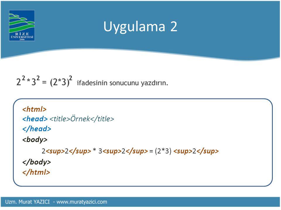 Uygulama 2 Örnek 2 2 * 3 2 = (2*3) 2
