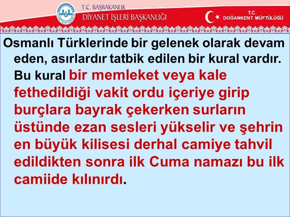 Osmanlı Türklerinde bir gelenek olarak devam eden, asırlardır tatbik edilen bir kural vardır.
