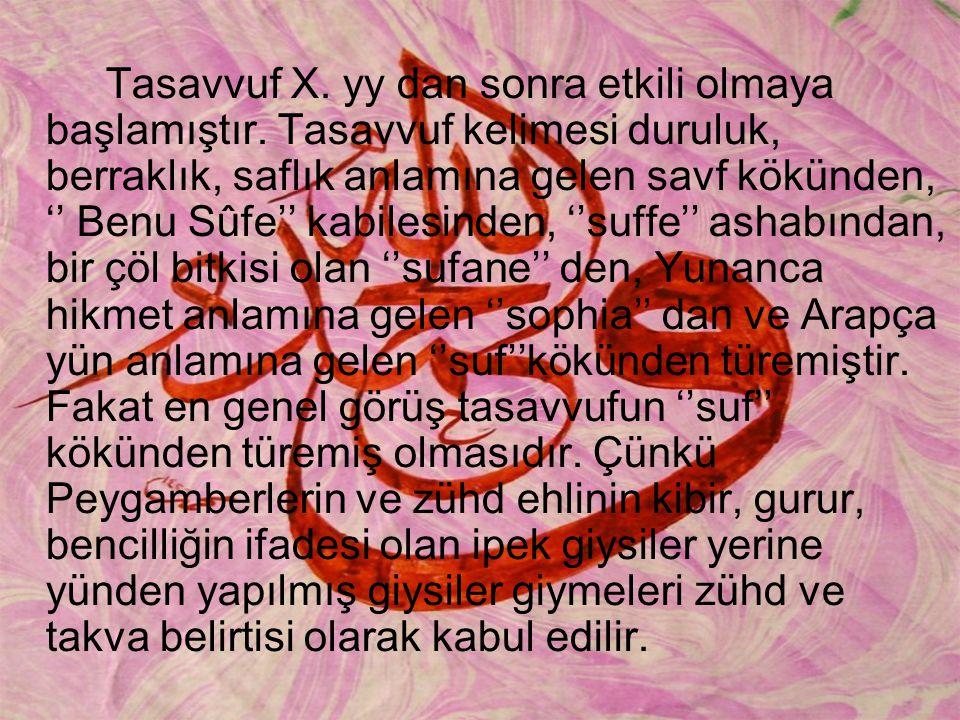 Sofilere göre tasavvuf Cüneyd-i Bağdadi: tasavvuf, Hakk'ın seni sende öldürmesi ve kendisi ile diri kılmasıdır.