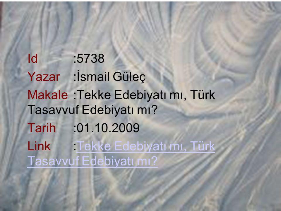 Id:5738 Yazar:İsmail Güleç Makale:Tekke Edebiyatı mı, Türk Tasavvuf Edebiyatı mı? Tarih:01.10.2009 Link:Tekke Edebiyatı mı, Türk Tasavvuf Edebiyatı mı