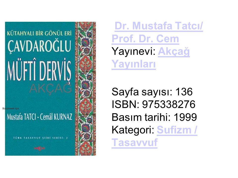 Dr. Mustafa Tatcı/ Prof. Dr. Cem Yayınevi: Akçağ YayınlarıDr. Mustafa Tatcı/ Prof. Dr. CemAkçağ Yayınları Sayfa sayısı: 136 ISBN: 975338276 Basım tari