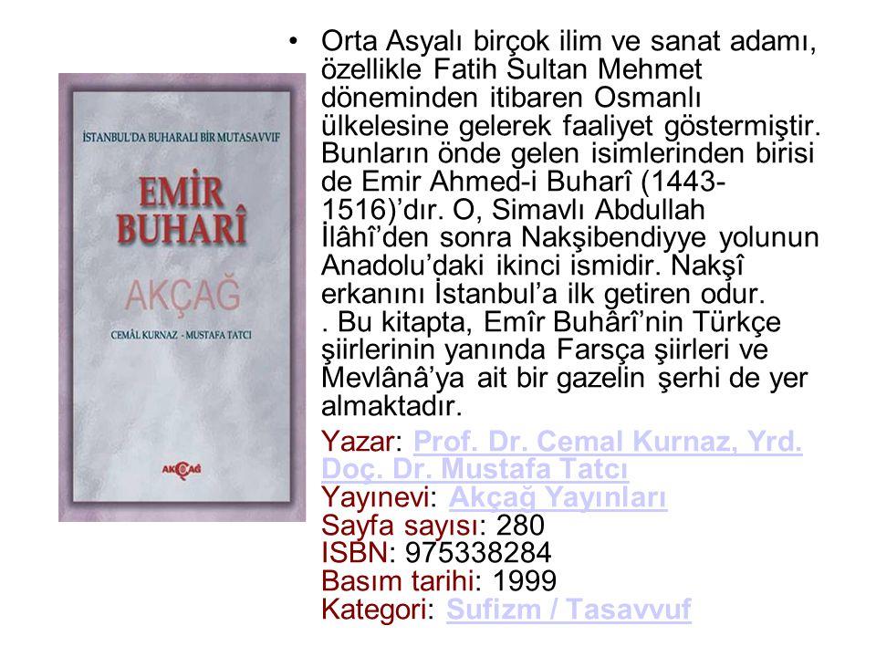 •Orta Asyalı birçok ilim ve sanat adamı, özellikle Fatih Sultan Mehmet döneminden itibaren Osmanlı ülkelesine gelerek faaliyet göstermiştir. Bunların