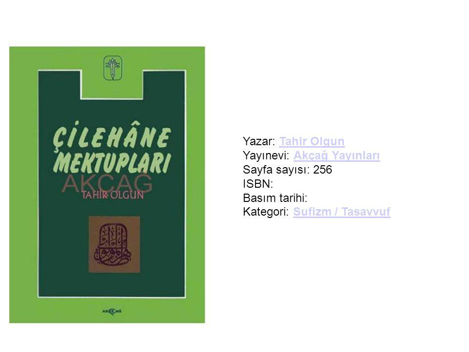 Yazar: Tahir Olgun Yayınevi: Akçağ Yayınları Sayfa sayısı: 256 ISBN: Basım tarihi: Kategori: Sufizm / TasavvufTahir OlgunAkçağ YayınlarıSufizm / Tasav