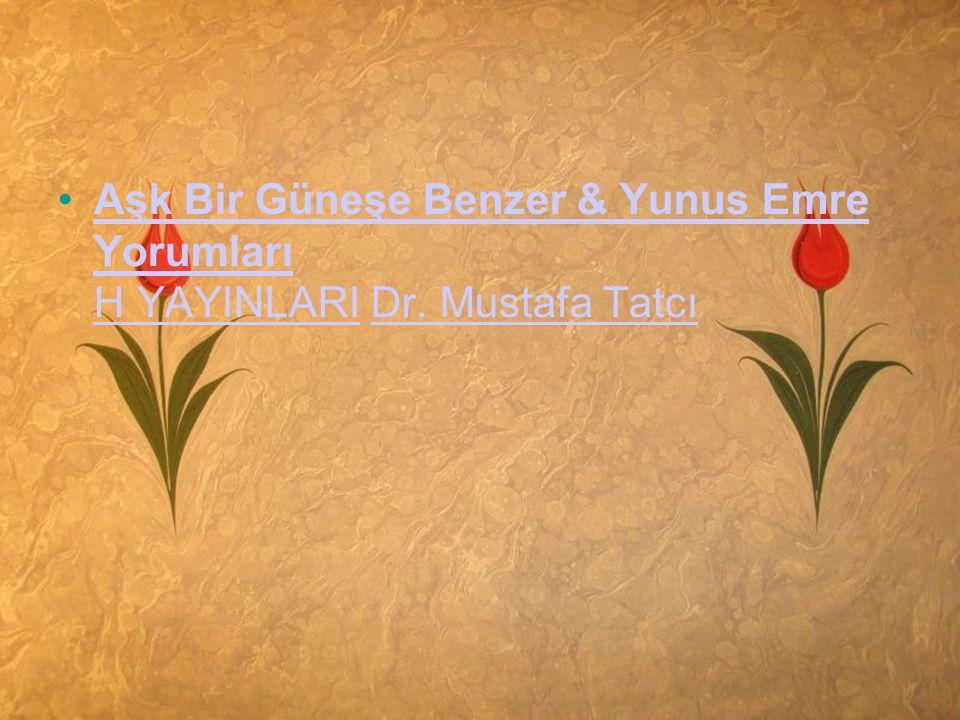 •Aşk Bir Güneşe Benzer & Yunus Emre Yorumları H YAYINLARI Dr. Mustafa TatcıAşk Bir Güneşe Benzer & Yunus Emre Yorumları H YAYINLARIDr. Mustafa Tatcı
