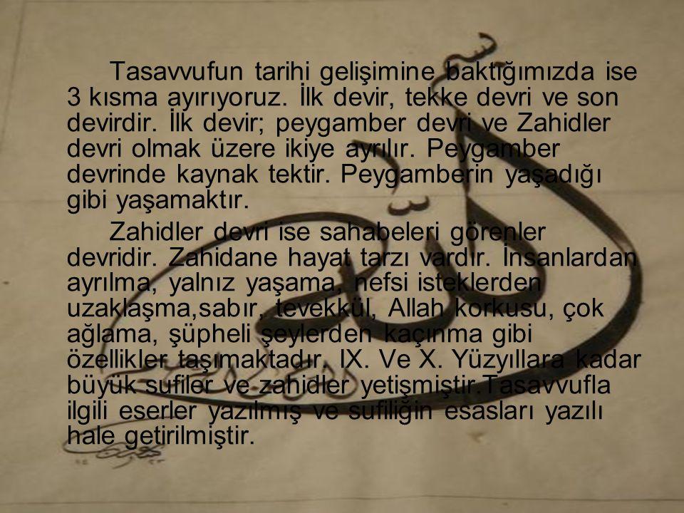 Tasavvuf sözcüğünü ilk kullanan Ma'ruf-i Kerhī'dir.