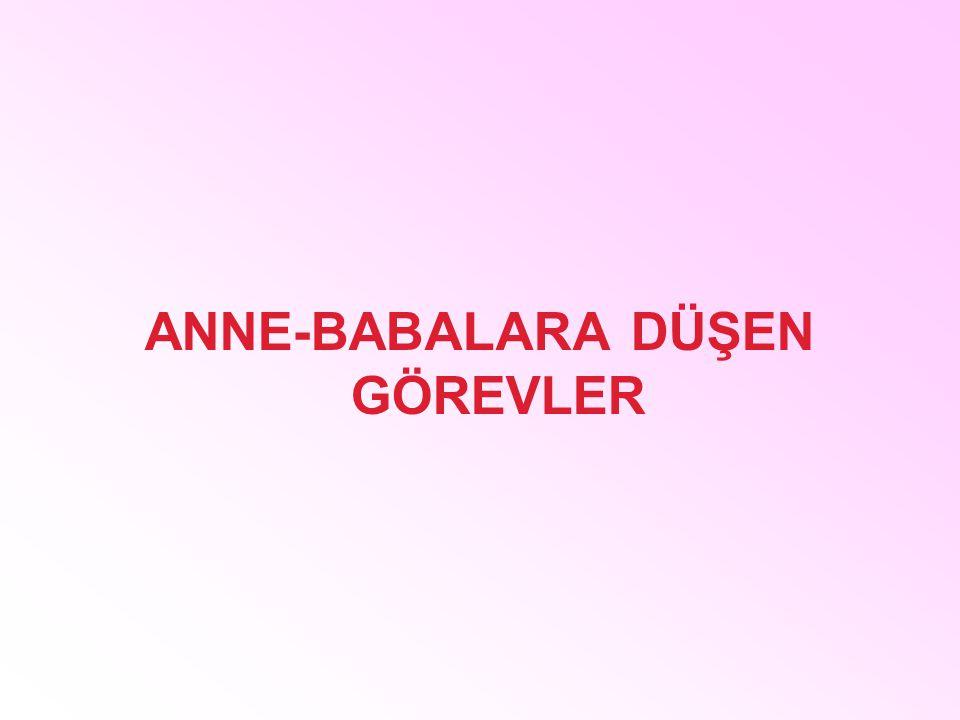 ANNE-BABALARA DÜŞEN GÖREVLER