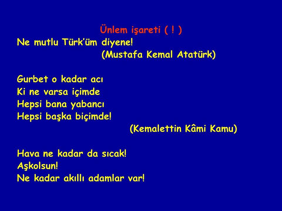 Ünlem işareti ( .) Ne mutlu Türk'üm diyene.