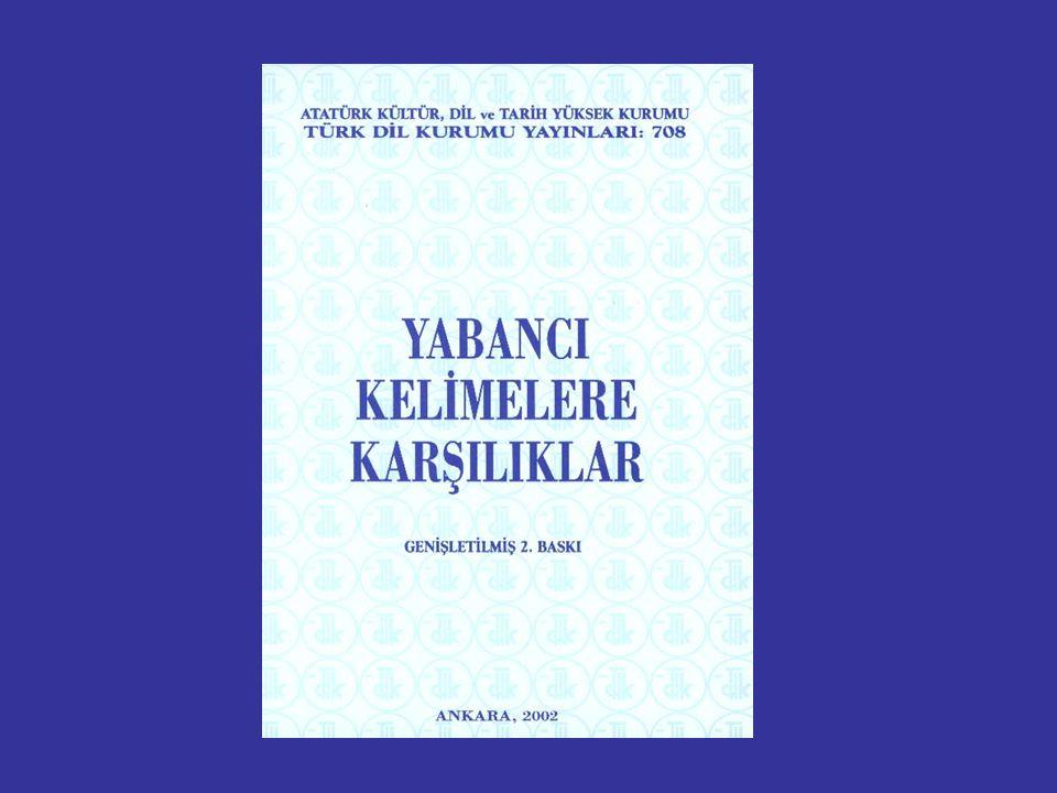 Daha ayrıntılı bilgi: Türk Dil Kurumu
