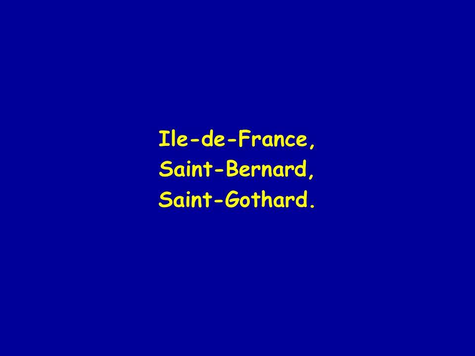 Ile-de-France, Saint-Bernard, Saint-Gothard.