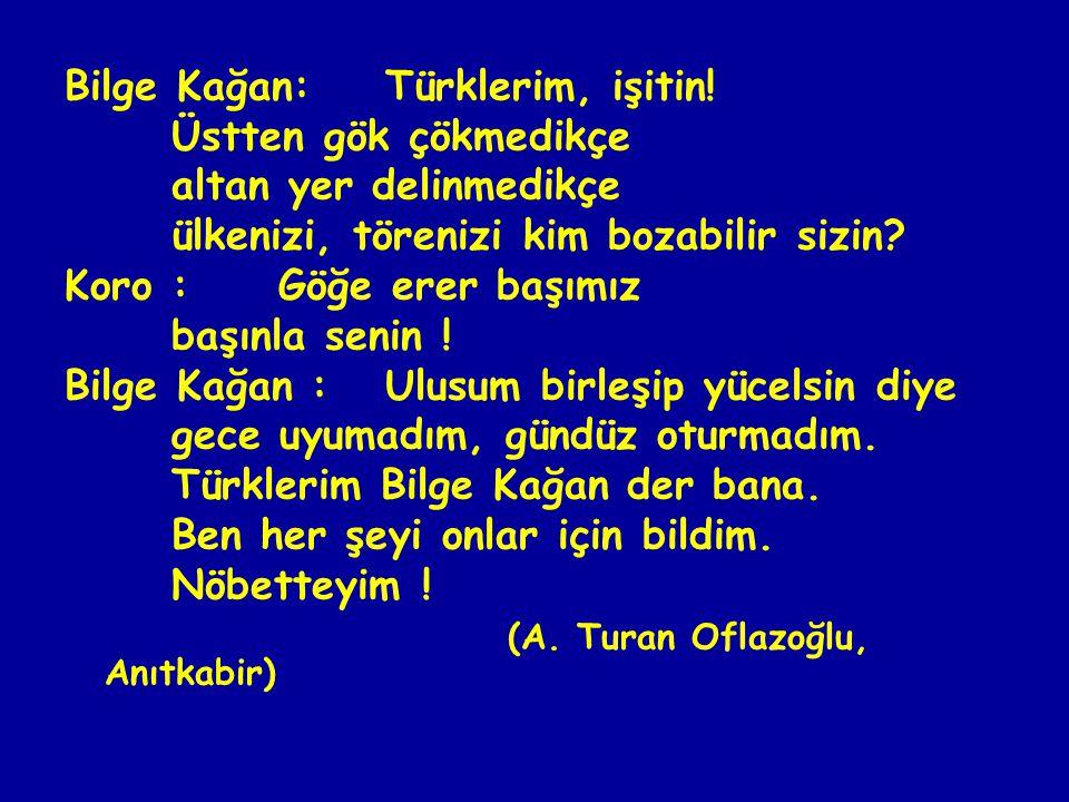 Bilge Kağan:Türklerim, işitin.