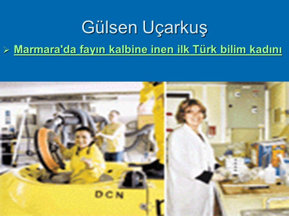 27 Gülsen Uçarkuş  Marmara'da fayın kalbine inen ilk Türk bilim kadını Marmara'da fayın kalbine inen ilk Türk bilim kadını Marmara'da fayın kalbine i