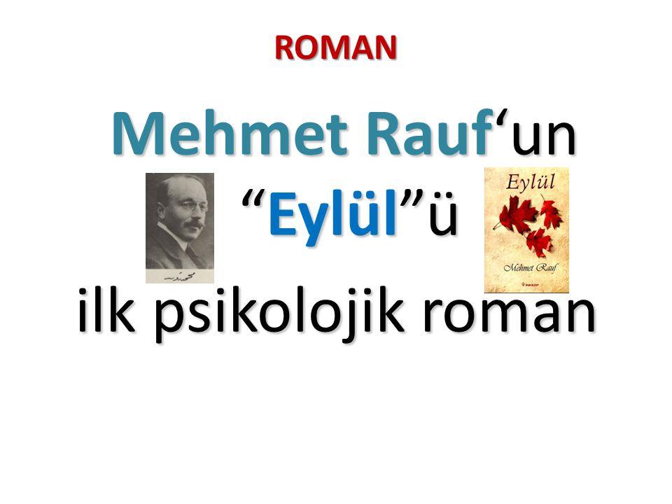 "ROMAN Mehmet Rauf'un ""Eylül""ü Mehmet Rauf'un ""Eylül""ü ilk psikolojik roman"
