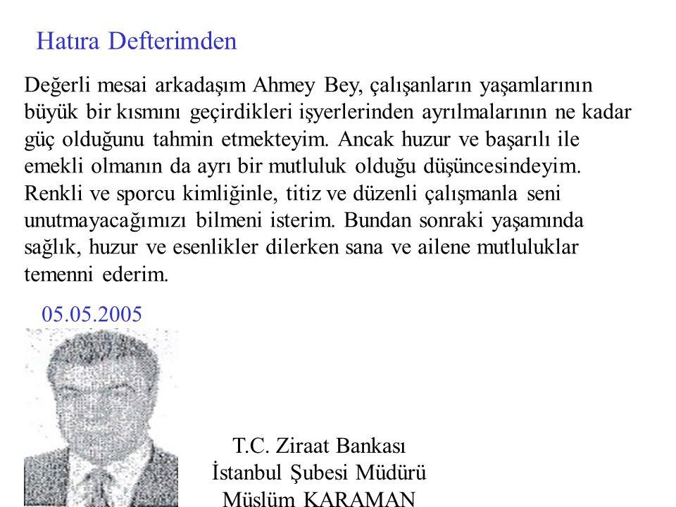 Değerli mesai arkadaşım Ahmey Bey, çalışanların yaşamlarının büyük bir kısmını geçirdikleri işyerlerinden ayrılmalarının ne kadar güç olduğunu tahmin