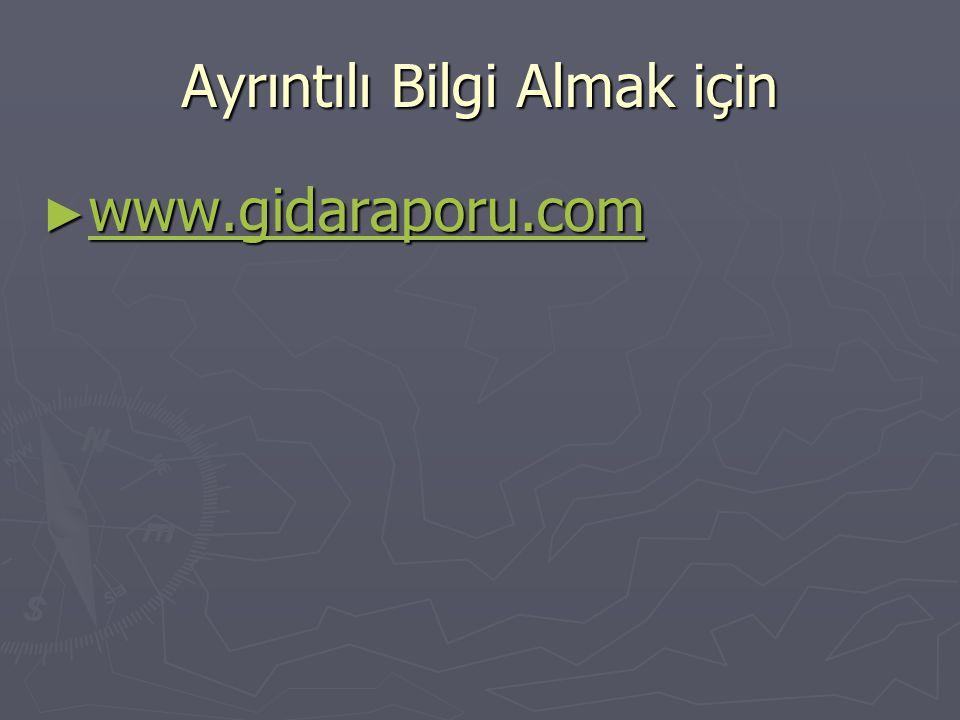 Ayrıntılı Bilgi Almak için ► www.gidaraporu.com www.gidaraporu.com