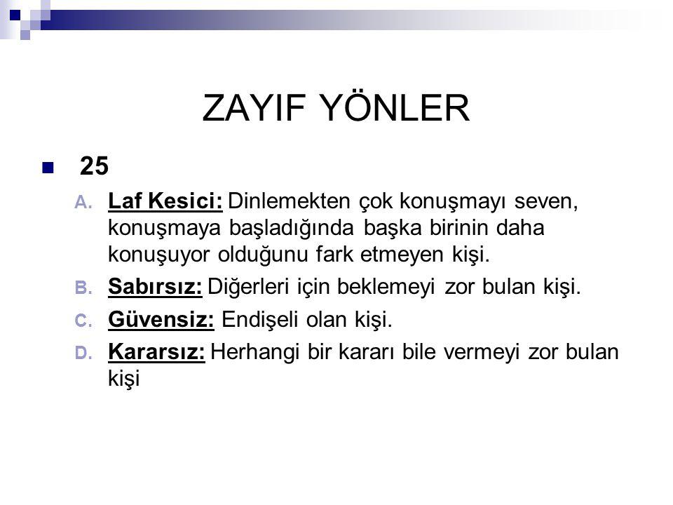 ZAYIF YÖNLER  25 A.