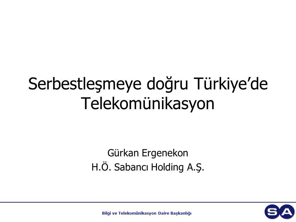 Bilgi ve Telekomünikasyon Daire Başkanlığı Serbestleşmeye doğru Türkiye'de Telekomünikasyon Gürkan Ergenekon H.Ö. Sabancı Holding A.Ş.