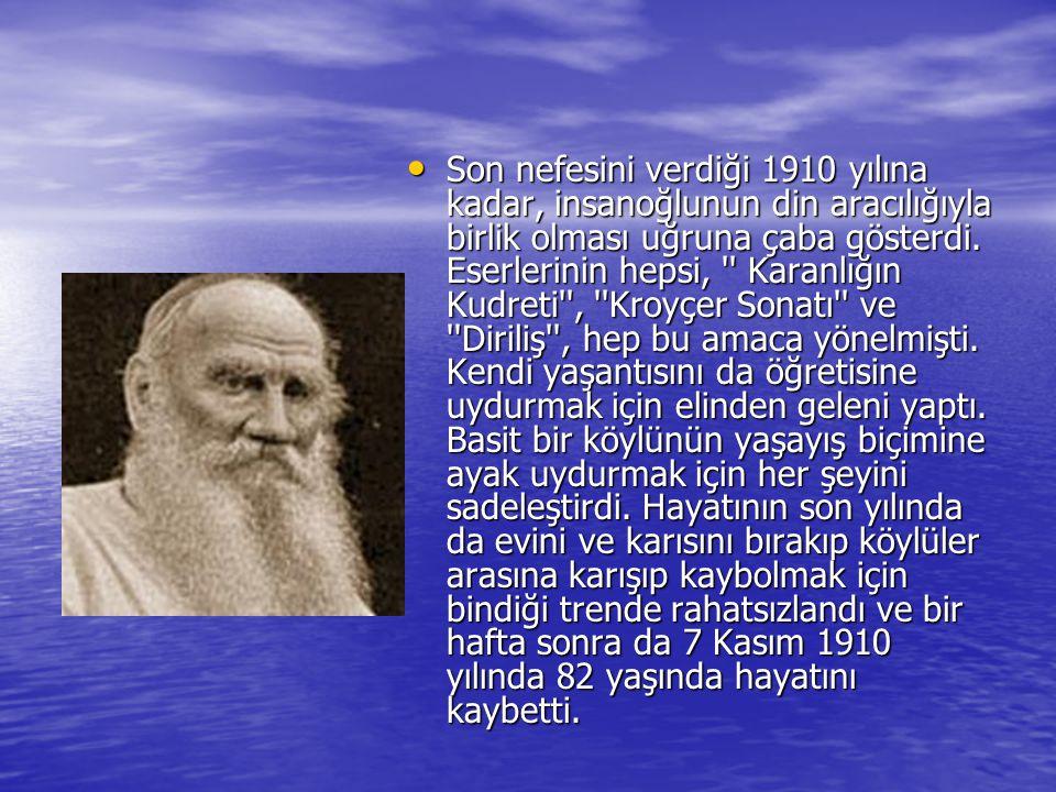 •S•S•S•Son nefesini verdiği 1910 yılına kadar, insanoğlunun din aracılığıyla birlik olması uğruna çaba gösterdi. Eserlerinin hepsi, '' Karanlığın Kudr