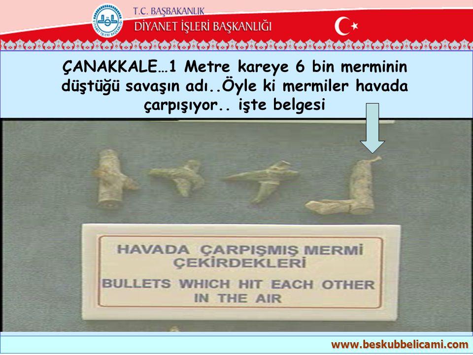 ÇANAKKALE…1 Metre kareye 6 bin merminin düştüğü savaşın adı..Öyle ki mermiler havada çarpışıyor.. işte belgesi www.beskubbelicami.com